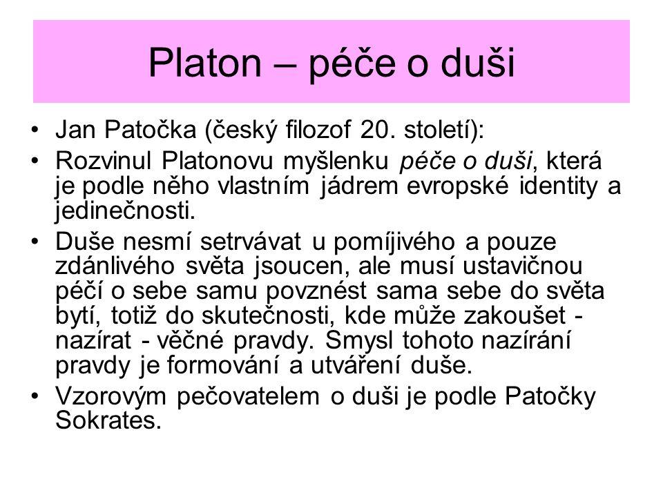 Platon – péče o duši Jan Patočka (český filozof 20.