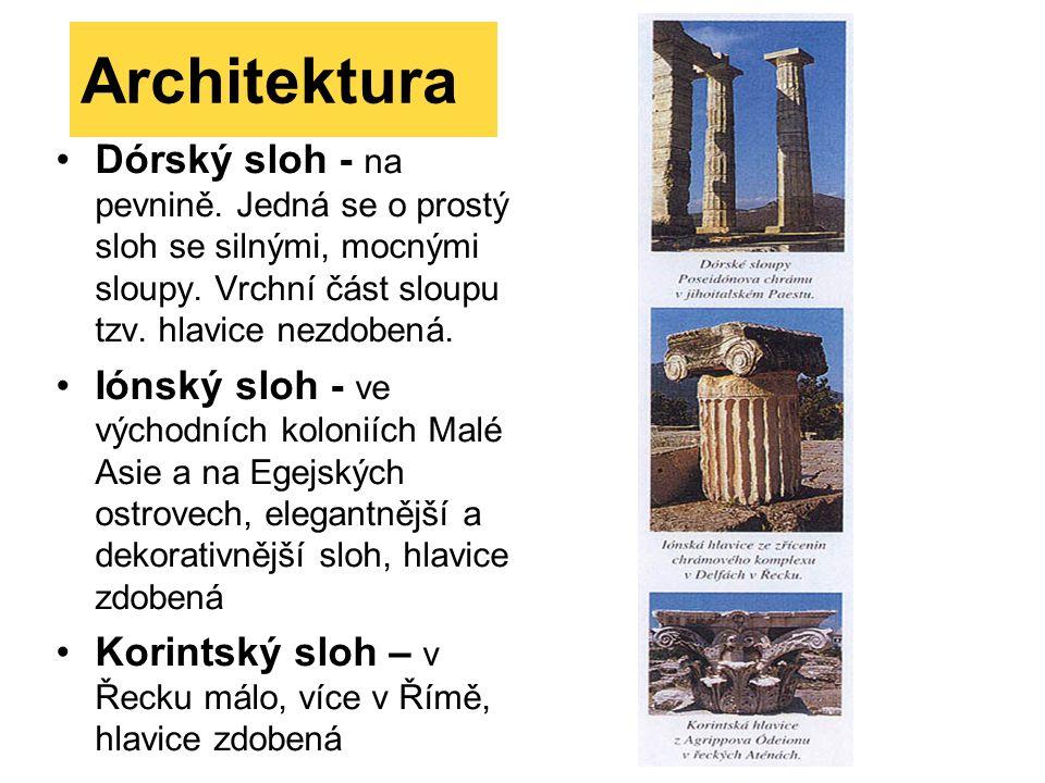 Architektura Dórský sloh - na pevnině. Jedná se o prostý sloh se silnými, mocnými sloupy.