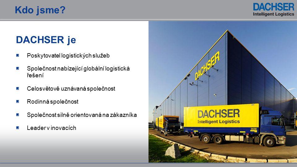 DACHSER je Poskytovatel logistických služeb Společnost nabízející globální logistická řešení Celosvětově uznávaná společnost Rodinná společnost Společnost silně orientovaná na zákazníka Leader v inovacích Kdo jsme