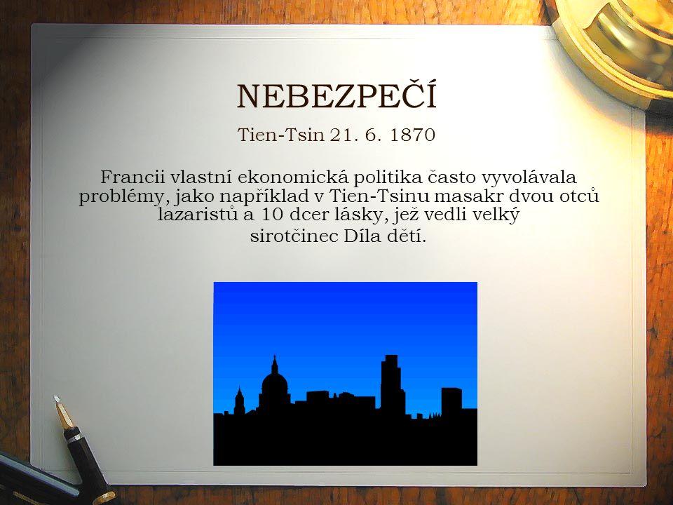 NEBEZPEČÍ Tien-Tsin 21.6.
