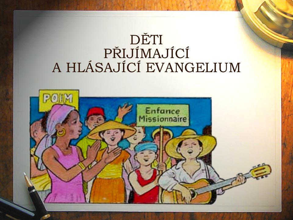 DĚTI PŘIJÍMAJÍCÍ A HLÁSAJÍCÍ EVANGELIUM