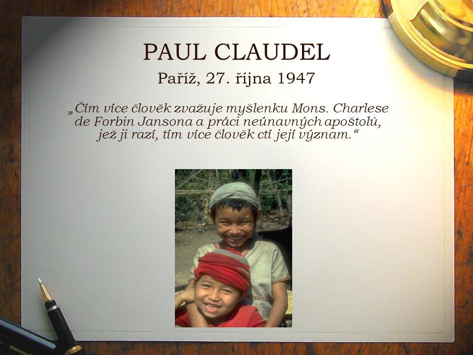 """PAUL CLAUDEL Paříž, 27.října 1947 """"Čím více člověk zvažuje myšlenku Mons."""