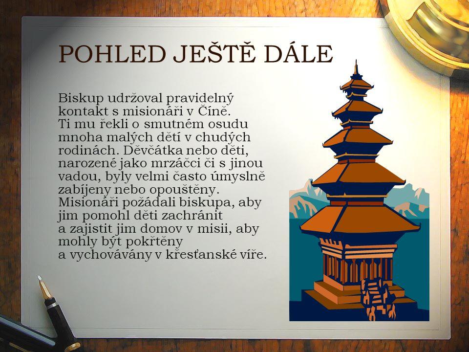 POHLED JEŠTĚ DÁLE Biskup udržoval pravidelný kontakt s misionáři v Číně.