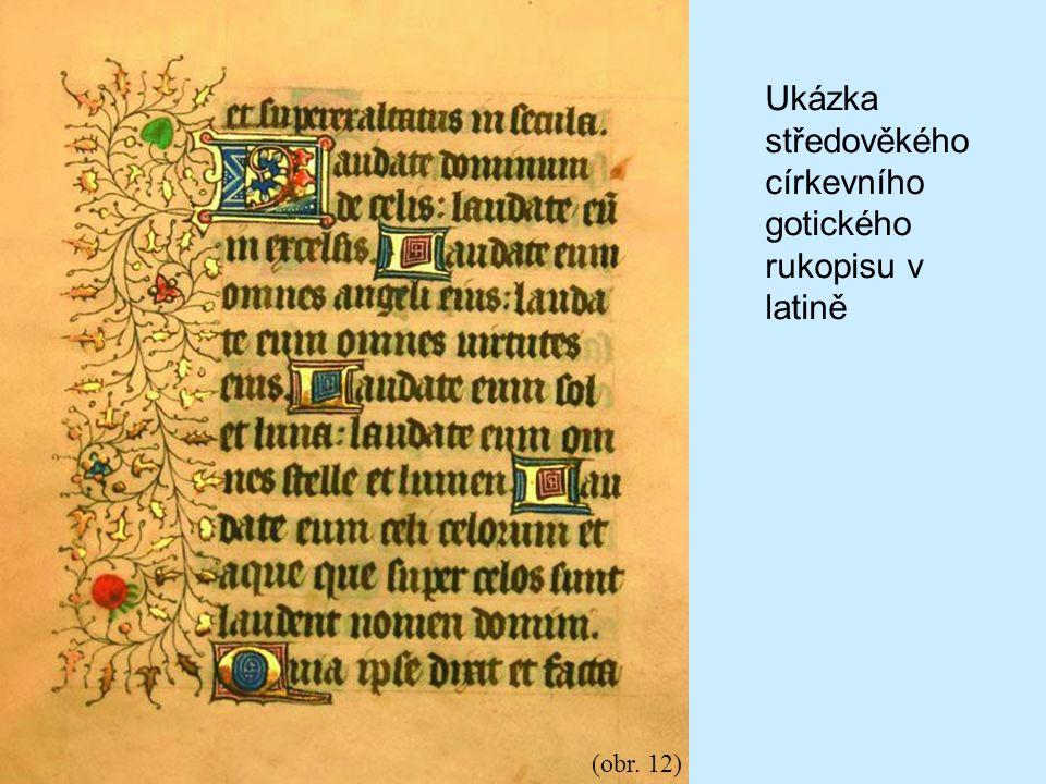 (obr. 12) Ukázka středověkého církevního gotického rukopisu v latině