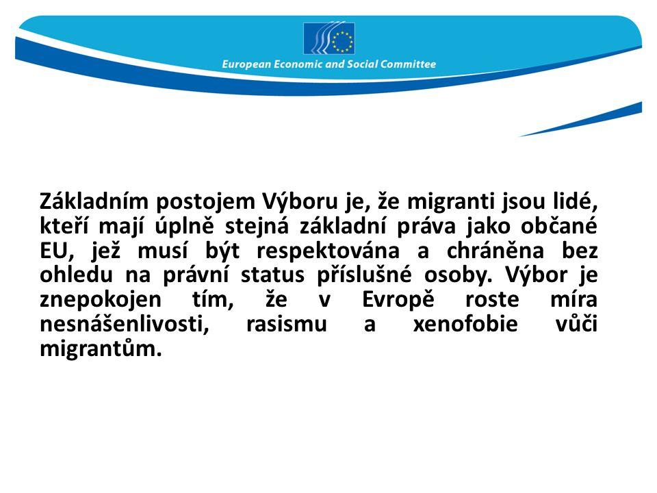 Základním postojem Výboru je, že migranti jsou lidé, kteří mají úplně stejná základní práva jako občané EU, jež musí být respektována a chráněna bez o