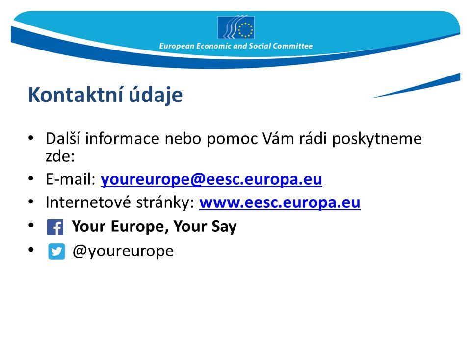 Kontaktní údaje Další informace nebo pomoc Vám rádi poskytneme zde: E-mail: youreurope@eesc.europa.euyoureurope@eesc.europa.eu Internetové stránky: ww