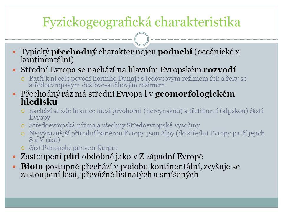 Fyzickogeografická charakteristika Typický přechodný charakter nejen podnebí (oceánické x kontinentální) Střední Evropa se nachází na hlavním Evropské