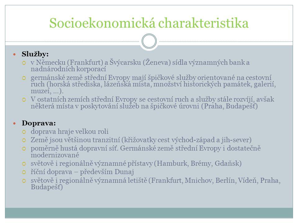 Socioekonomická charakteristika Služby:  v Německu (Frankfurt) a Švýcarsku (Ženeva) sídla významných bank a nadnárodních korporací  germánské země s