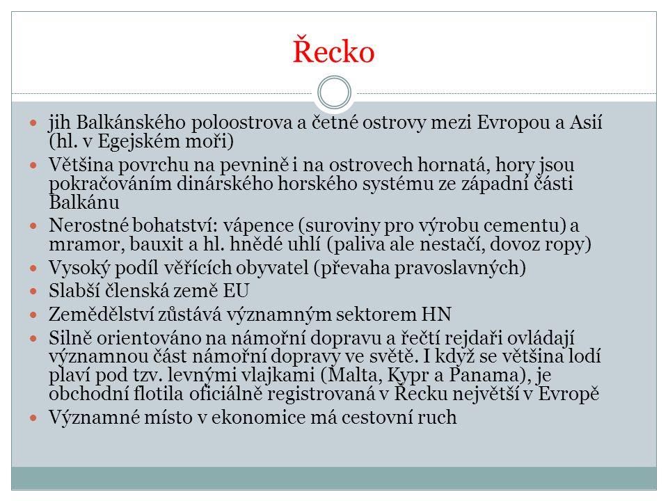 Řecko jih Balkánského poloostrova a četné ostrovy mezi Evropou a Asií (hl. v Egejském moři) Většina povrchu na pevnině i na ostrovech hornatá, hory js