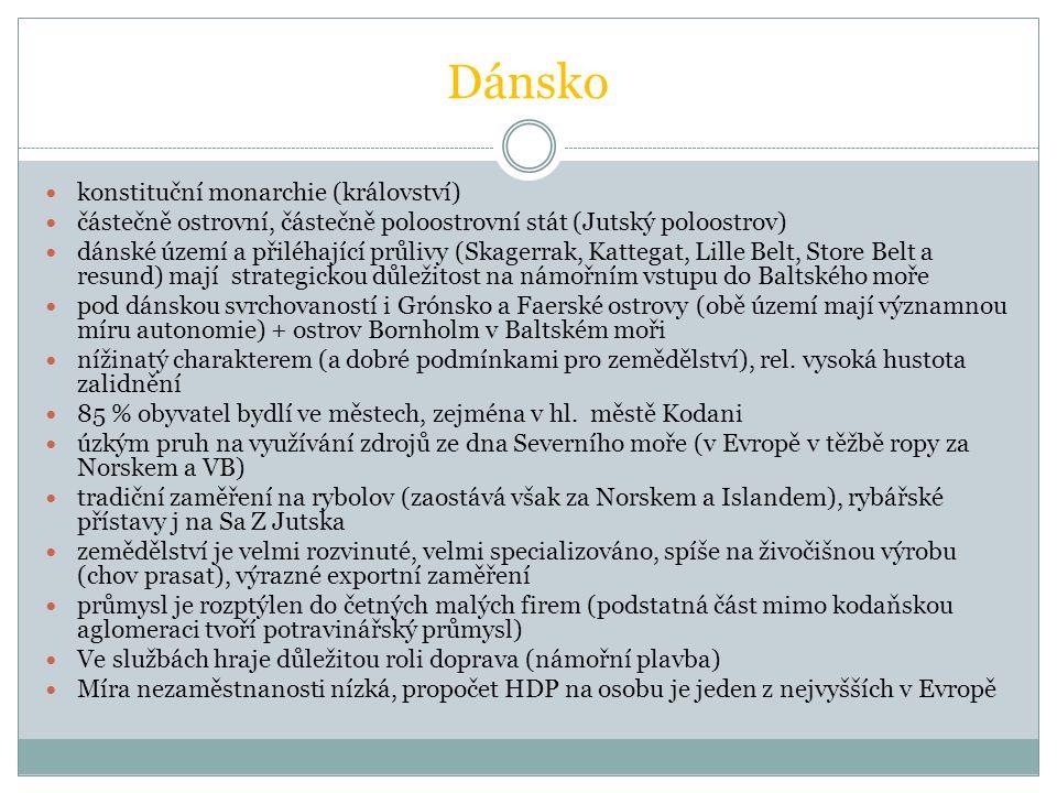 Dánsko konstituční monarchie (království) částečně ostrovní, částečně poloostrovní stát (Jutský poloostrov) dánské území a přiléhající průlivy (Skager