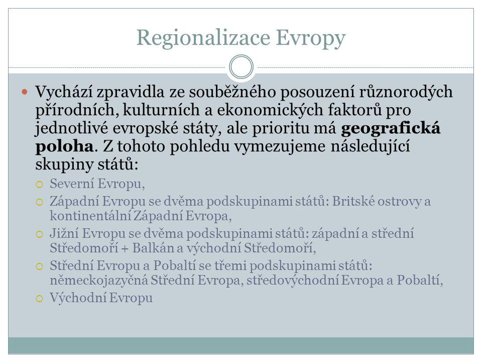 Regionalizace Evropy Vychází zpravidla ze souběžného posouzení různorodých přírodních, kulturních a ekonomických faktorů pro jednotlivé evropské státy