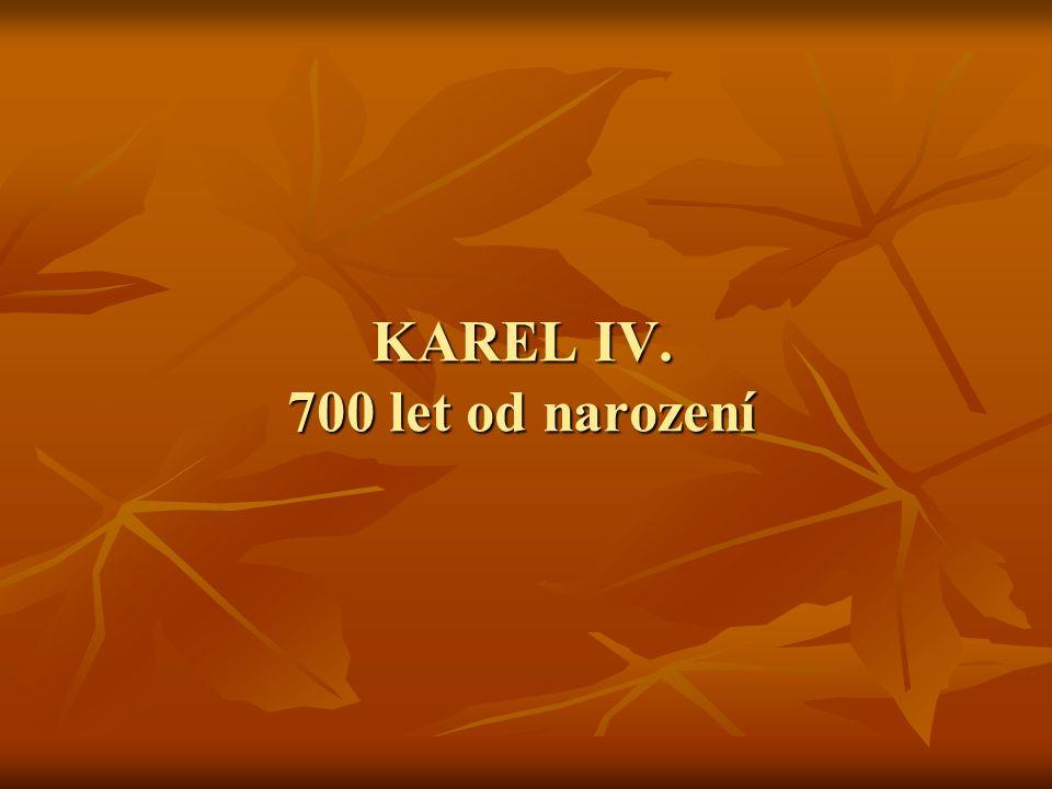 1369...k zemím Koruny české připojil trvale Horní i Dolní Lužici, Svídnicko, Javorsko 1370...