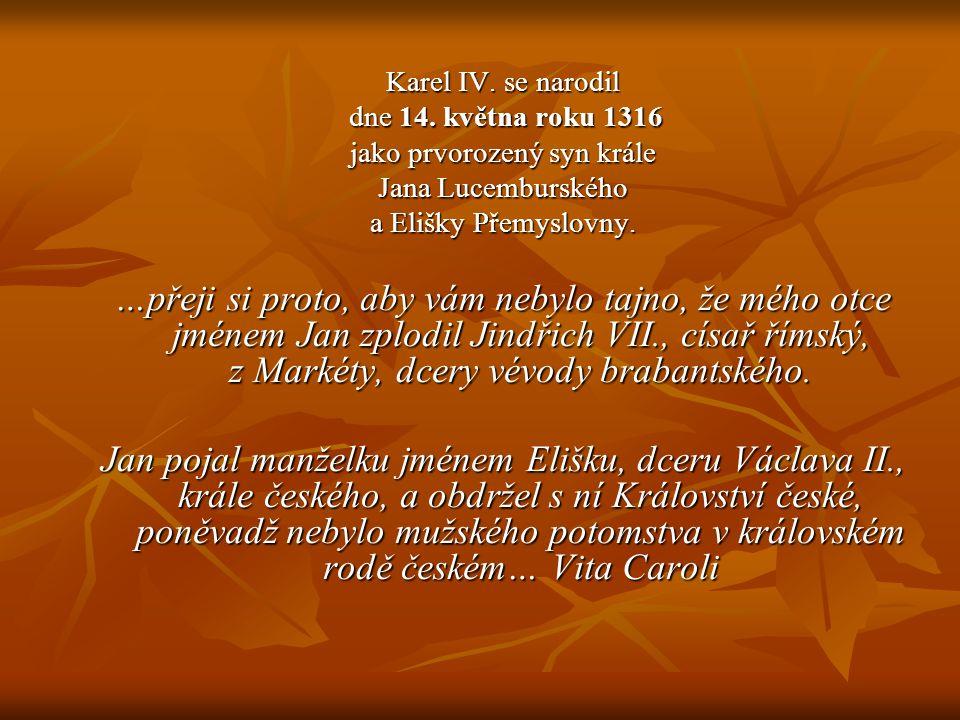 1330...umírá královna Eliška Přemyslovna i její protivník Jindřich z Lipé 1331...