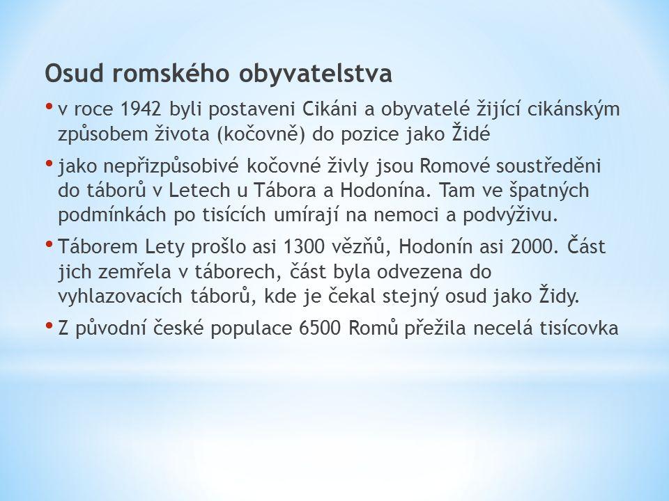 Osud romského obyvatelstva v roce 1942 byli postaveni Cikáni a obyvatelé žijící cikánským způsobem života (kočovně) do pozice jako Židé jako nepřizpůsobivé kočovné živly jsou Romové soustředěni do táborů v Letech u Tábora a Hodonína.