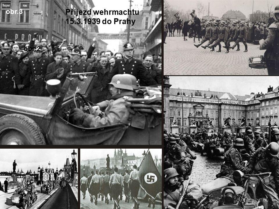 obr.3 Příjezd wehrmachtu 15.3.1939 do Prahy