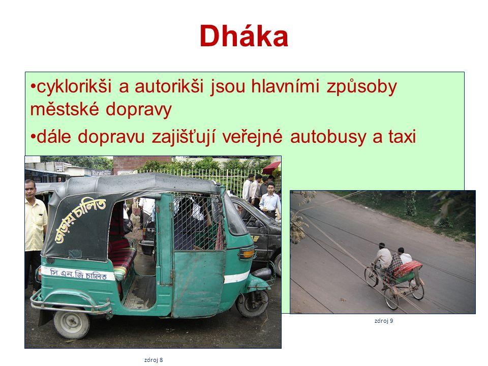 Dháka cyklorikši a autorikši jsou hlavními způsoby městské dopravy dále dopravu zajišťují veřejné autobusy a taxi zdroj 8 zdroj 9
