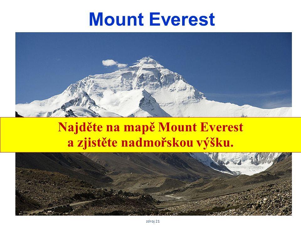 Mount Everest zdroj 21 Najděte na mapě Mount Everest a zjistěte nadmořskou výšku.