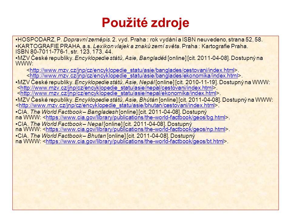 Použité zdroje HOSPODARZ, P. Dopravní zeměpis. 2. vyd. Praha : rok vydání a ISBN neuvedeno, strana 52, 58. KARTOGRAFIE PRAHA, a.s. Lexikon vlajek a zn