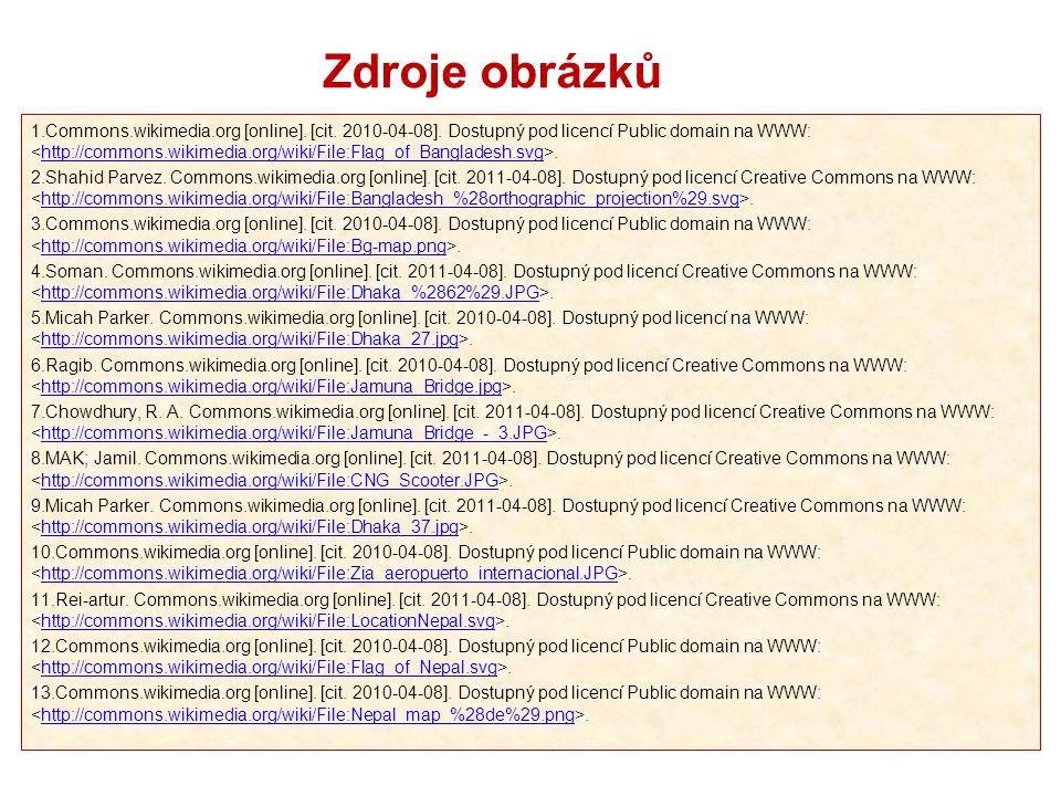 Zdroje obrázků 1.Commons.wikimedia.org [online]. [cit. 2010-04-08]. Dostupný pod licencí Public domain na WWW:.http://commons.wikimedia.org/wiki/File: