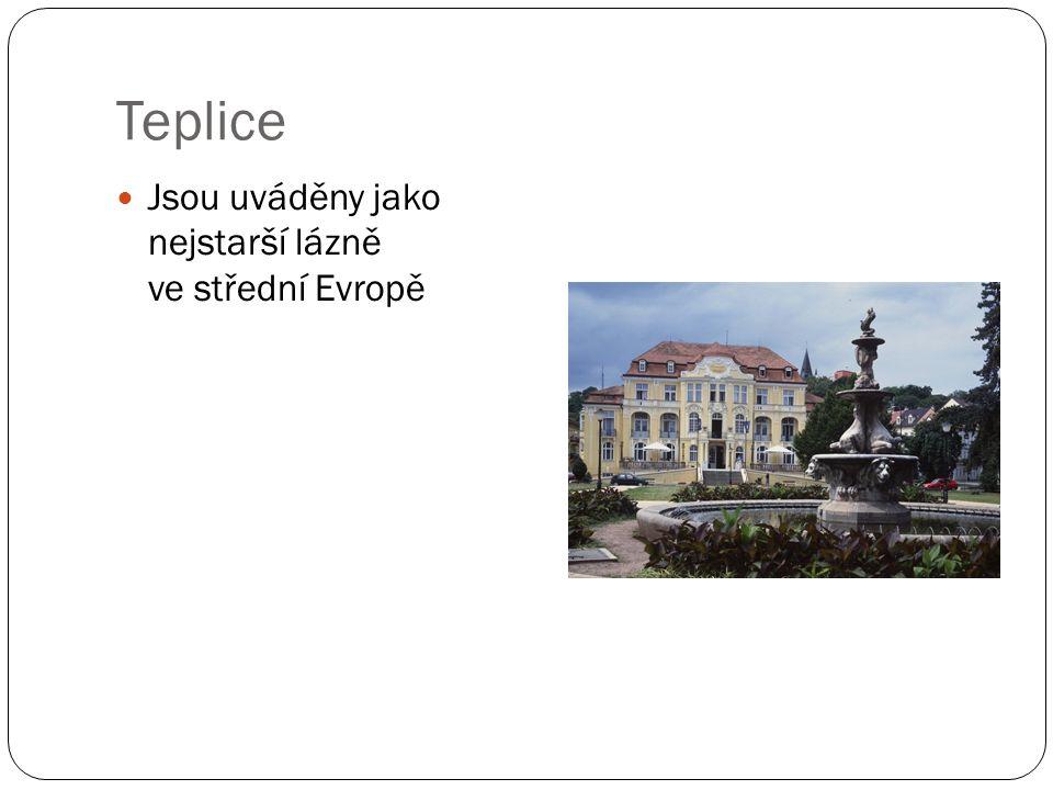 Teplice Jsou uváděny jako nejstarší lázně ve střední Evropě