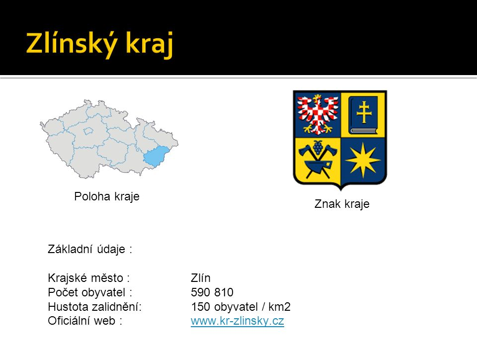  Zlínský kraj je proslulý folklórními slavnostmi.