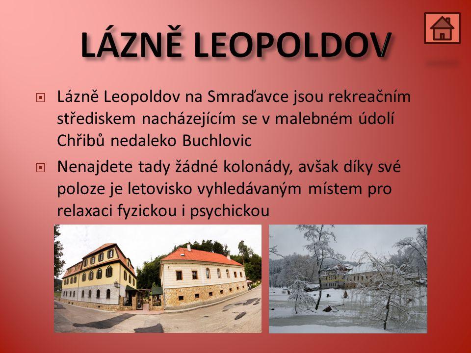  Lázně Leopoldov na Smraďavce jsou rekreačním střediskem nacházejícím se v malebném údolí Chřibů nedaleko Buchlovic  Nenajdete tady žádné kolonády, avšak díky své poloze je letovisko vyhledávaným místem pro relaxaci fyzickou i psychickou