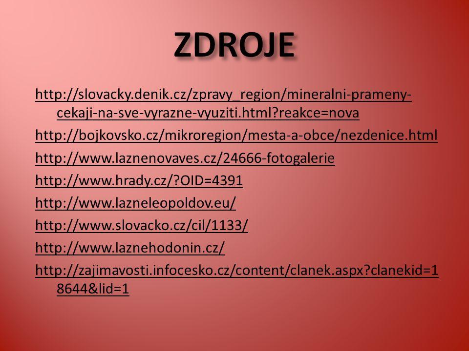 http://slovacky.denik.cz/zpravy_region/mineralni-prameny- cekaji-na-sve-vyrazne-vyuziti.html?reakce=nova http://bojkovsko.cz/mikroregion/mesta-a-obce/