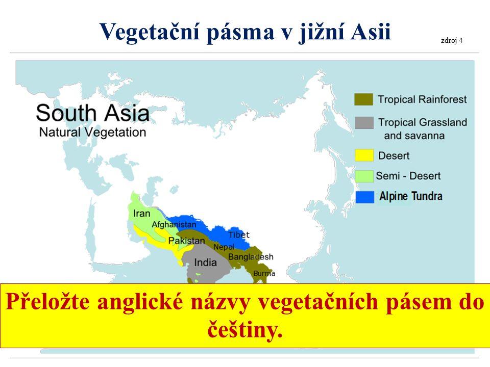Vegetační pásma v jižní Asii zdroj 4 Přeložte anglické názvy vegetačních pásem do češtiny.