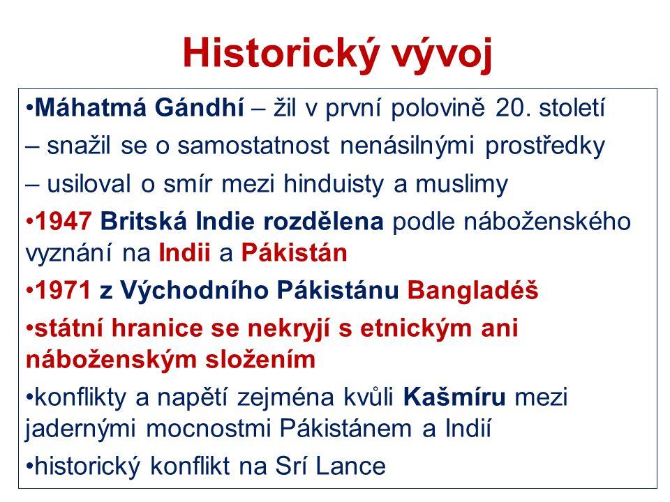Historický vývoj Máhatmá Gándhí – žil v první polovině 20.