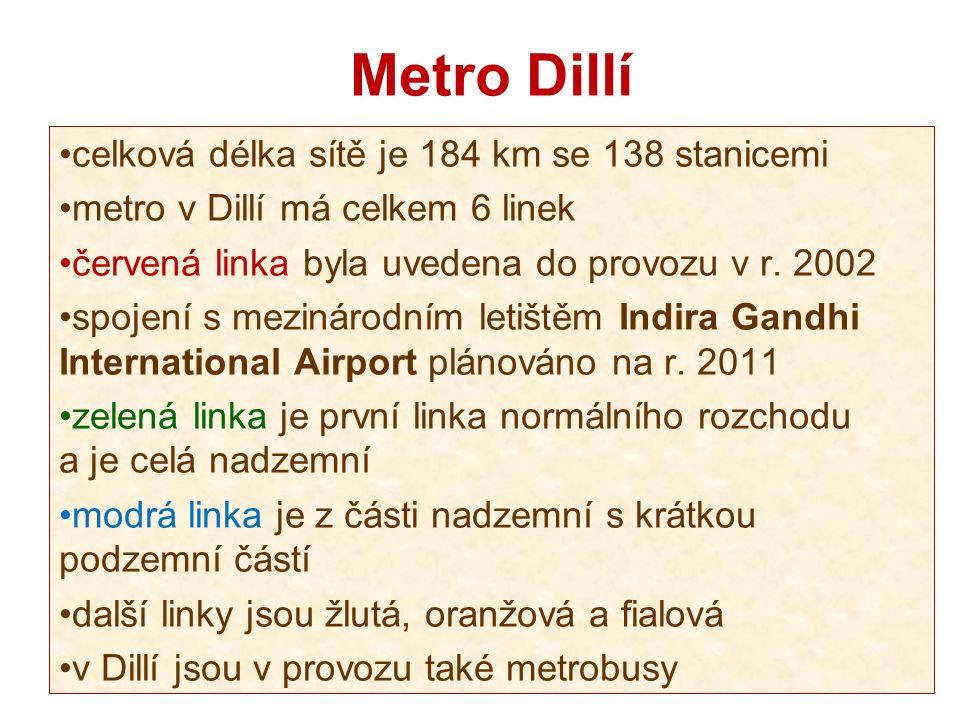 Metro Dillí celková délka sítě je 184 km se 138 stanicemi metro v Dillí má celkem 6 linek červená linka byla uvedena do provozu v r.