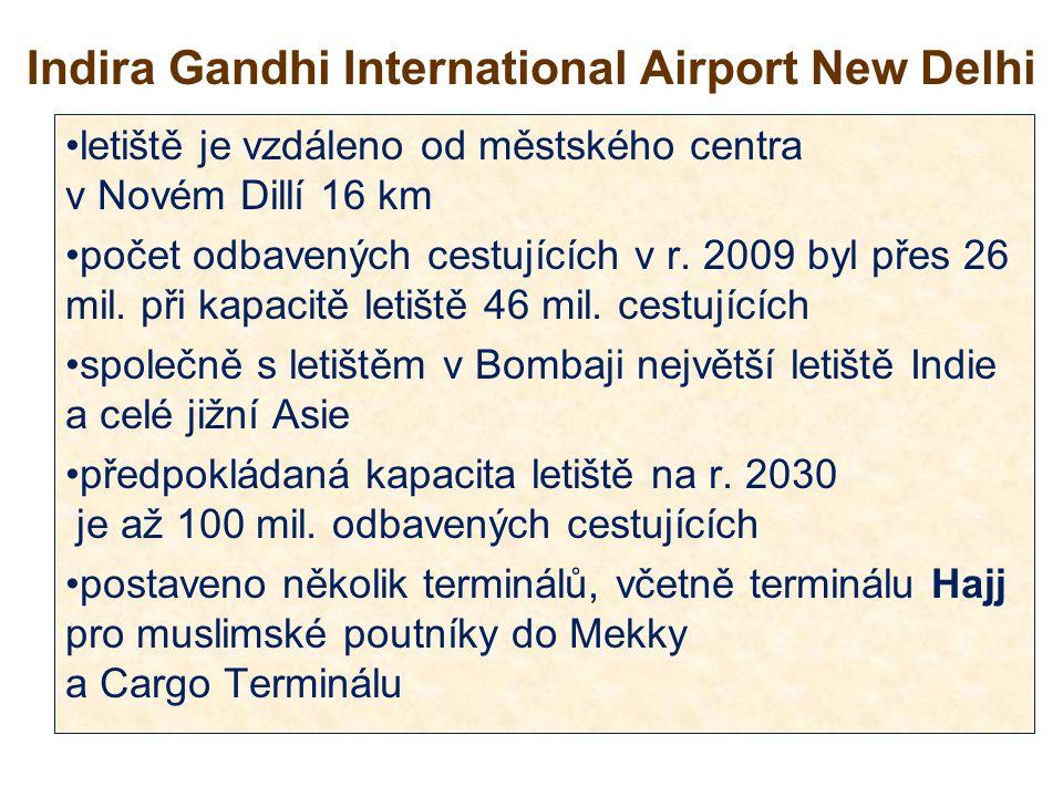 Indira Gandhi International Airport New Delhi letiště je vzdáleno od městského centra v Novém Dillí 16 km počet odbavených cestujících v r.