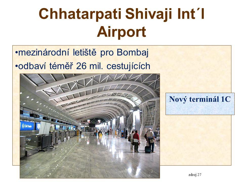 Chhatarpati Shivaji Int´l Airport mezinárodní letiště pro Bombaj odbaví téměř 26 mil.