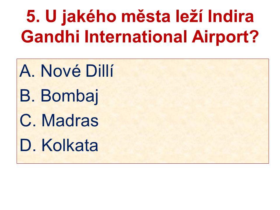 5. U jakého města leží Indira Gandhi International Airport.