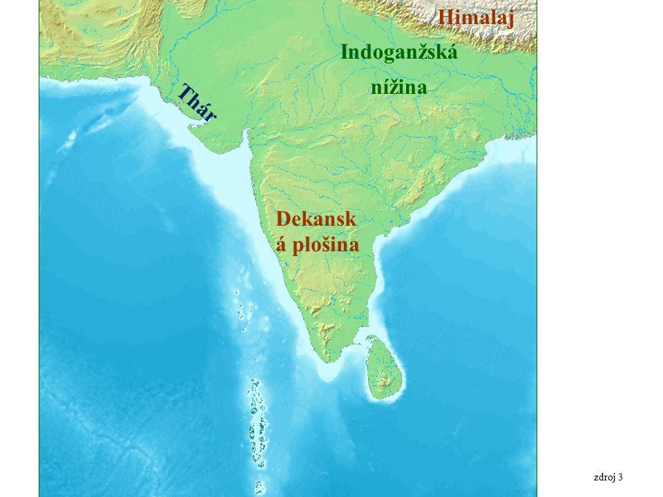 zdroj 3 Indoganžská nížina Thár Dekansk á plošina Himalaj