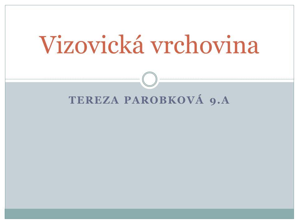 TEREZA PAROBKOVÁ 9.A Vizovická vrchovina
