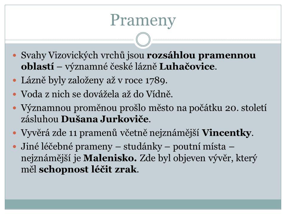Prameny Svahy Vizovických vrchů jsou rozsáhlou pramennou oblastí – významné české lázně Luhačovice. Lázně byly založeny až v roce 1789. Voda z nich se
