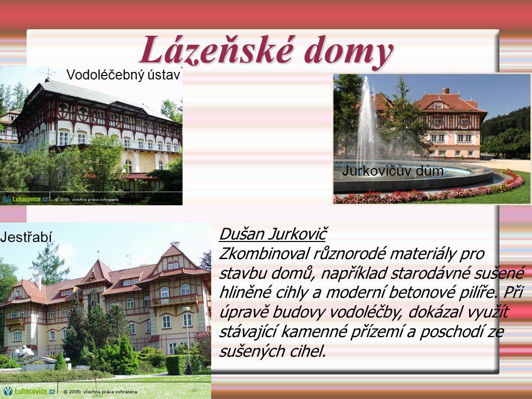 Lázeňské domy Vodoléčebný ústav Jurkovičův dům Jestřabí Dušan Jurkovič Zkombinoval různorodé materiály pro stavbu domů, například starodávné sušené hliněné cihly a moderní betonové pilíře.