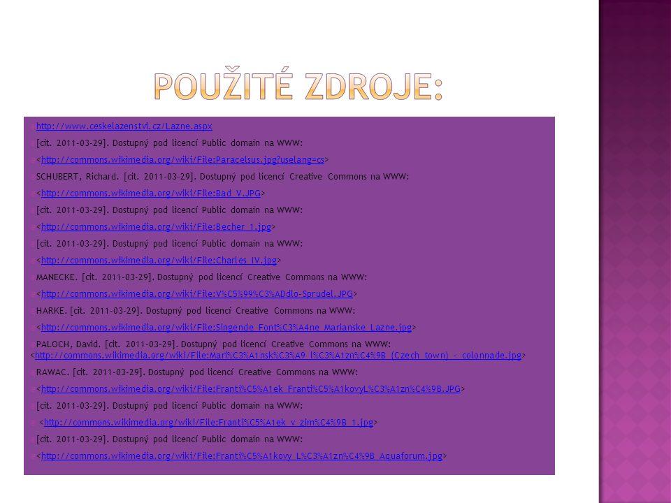  http://www.ceskelazenstvi.cz/Lazne.aspx http://www.ceskelazenstvi.cz/Lazne.aspx  [cit. 2011-03-29]. Dostupný pod licencí Public domain na WWW:  ht