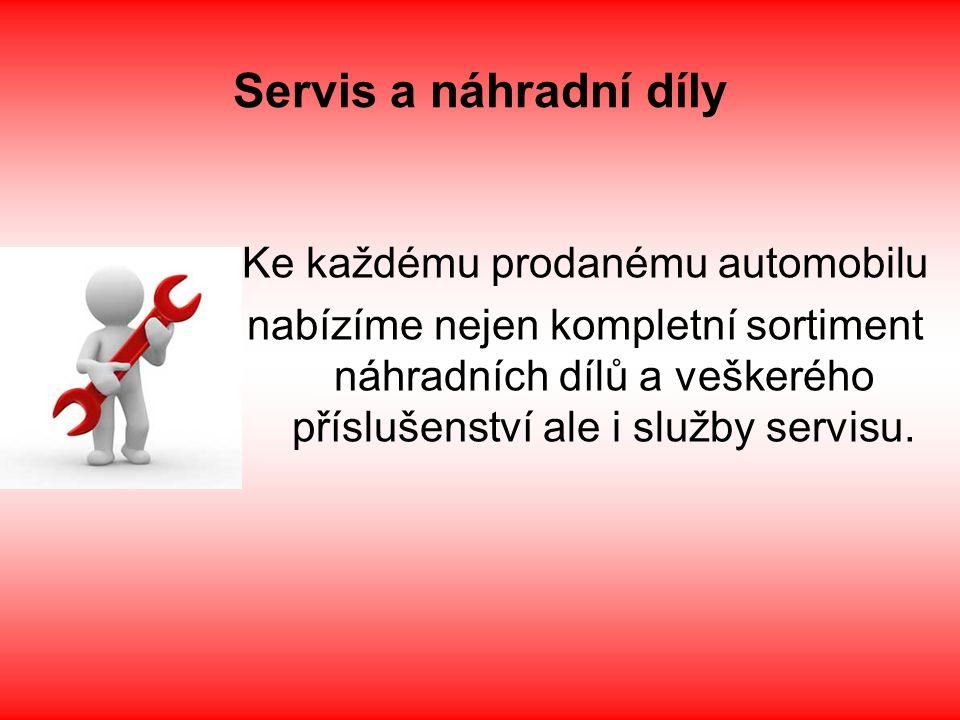 Servis a náhradní díly Ke každému prodanému automobilu nabízíme nejen kompletní sortiment náhradních dílů a veškerého příslušenství ale i služby servisu.