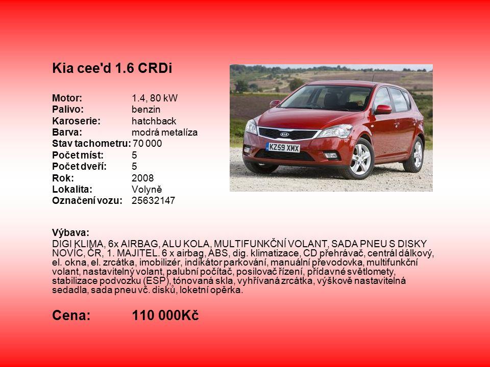 Kia cee'd 1.6 CRDi Motor:1.4, 80 kW Palivo: benzin Karoserie: hatchback Barva: modrá metalíza Stav tachometru: 70 000 Počet míst: 5 Počet dveří: 5 Rok