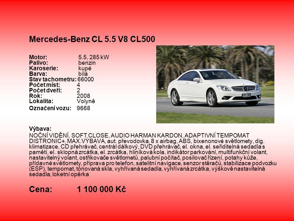 Mercedes-Benz CL 5.5 V8 CL500 Motor: 5.5, 285 kW Palivo: benzin Karoserie: kupé Barva: bílá Stav tachometru: 66000 Počet míst: 4 Počet dveří: 2 Rok: 2008 Lokalita: Volyně Označení vozu: 9668 Výbava: NOČNÍ VIDĚNÍ, SOFT CLOSE, AUDIO HARMAN KARDON, ADAPTIVNÍ TEMPOMAT DISTRONIC+, MAX.VÝBAVA, aut.
