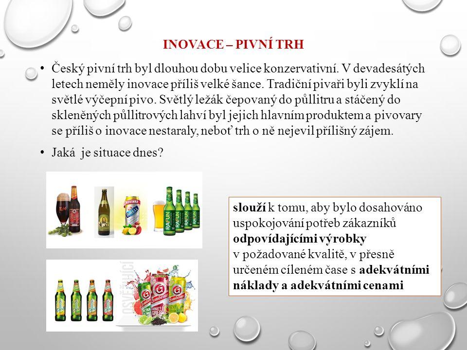 INOVACE – PIVNÍ TRH Český pivní trh byl dlouhou dobu velice konzervativní. V devadesátých letech neměly inovace příliš velké šance. Tradiční pivaři by