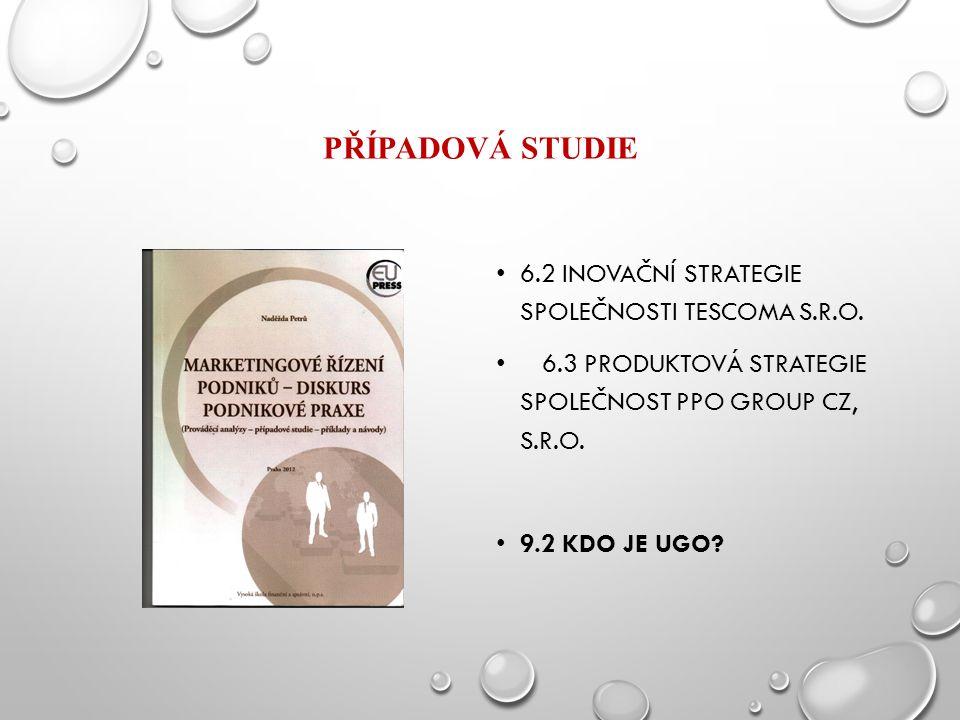 PŘÍPADOVÁ STUDIE 6.2 INOVAČNÍ STRATEGIE SPOLEČNOSTI TESCOMA S.R.O.