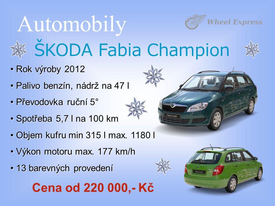 Automobily ŠKODA Fabia Champion Rok výroby 2012 Rok výroby 2012 Palivo benzín, nádrž na 47 l Palivo benzín, nádrž na 47 l Převodovka ruční 5° Převodovka ruční 5° Spotřeba 5,7 l na 100 km Spotřeba 5,7 l na 100 km Objem kufru min 315 l max.