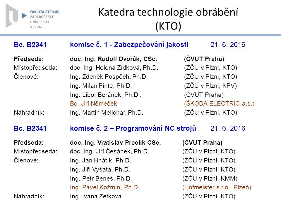 Bc. B2341 komise č. 1 - Zabezpečování jakosti21. 6. 2016 Předseda:doc. Ing. Rudolf Dvořák, CSc. (ČVUT Praha) Místopředseda:doc. Ing. Helena Zídková, P