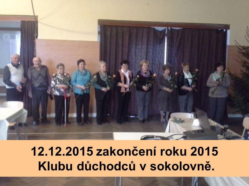 12.12.2015 zakončení roku 2015 Klubu důchodců v sokolovně.
