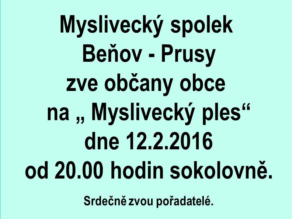 """Myslivecký spolek Beňov - Prusy zve občany obce na """" Myslivecký ples dne 12.2.2016 od 20.00 hodin sokolovně."""