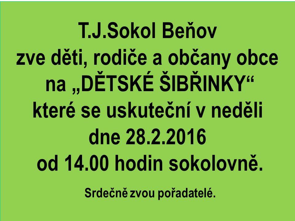 """T.J.Sokol Beňov zve děti, rodiče a občany obce na """"DĚTSKÉ ŠIBŘINKY které se uskuteční v neděli dne 28.2.2016 od 14.00 hodin sokolovně."""