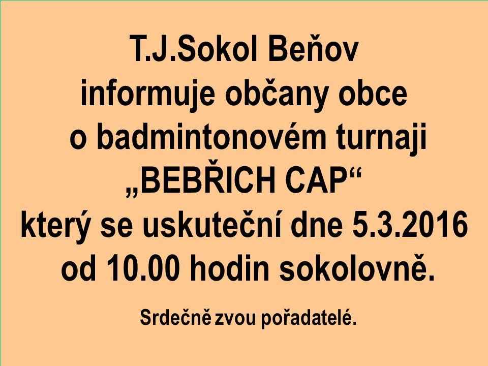 """T.J.Sokol Beňov informuje občany obce o badmintonovém turnaji """"BEBŘICH CAP který se uskuteční dne 5.3.2016 od 10.00 hodin sokolovně."""