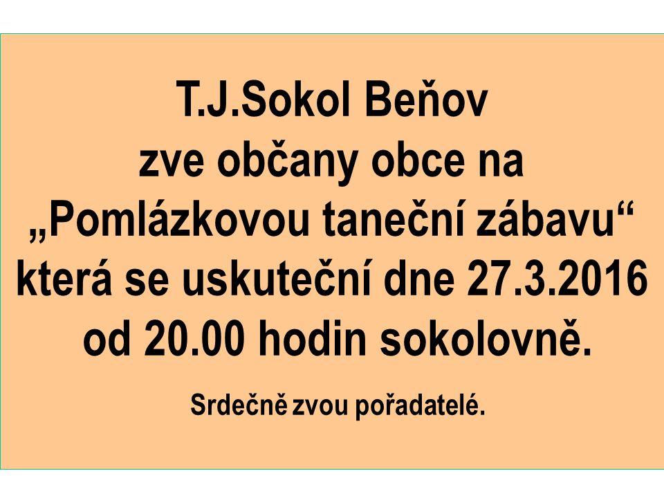 """T.J.Sokol Beňov zve občany obce na """"Pomlázkovou taneční zábavu která se uskuteční dne 27.3.2016 od 20.00 hodin sokolovně."""